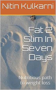 Fat 2 Slim in Seven Days