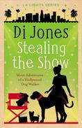 Stealing the Show: More Adventures of a Hollywood Dog Wallker