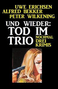 Und wieder: Tod im Trio