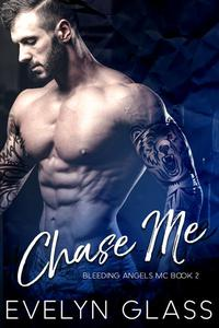 Chase Me: An MC Romance