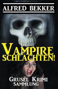 Vampire schlachten!