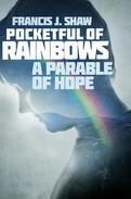 Pocketful of Rainbows: A Parable of Hope