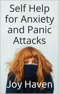 Self Help for Anxiety and Panic Attacks