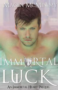 Immortal Luck (An Immortal Heart Prequel)