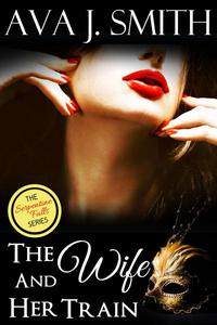 The Wife and Her Train: (Hot Wife MFM Threesome) The Serpentine Falls Series