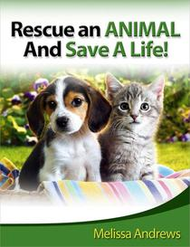 Rescue An Animal And Save A Life