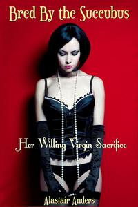 Bred By the Succubus: Her Willing Virgin Sacrifice (futanari impregnation, lactation, pregnancy)
