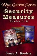 Security Measures: Wynn Garrett Series, Books 1-3