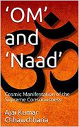'OM' and 'Naad': The Cosmic Manifestation of the Supreme Consciousness
