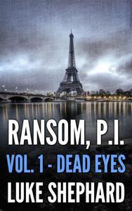 Ransom, P.I. (Volume One - Dead Eyes)