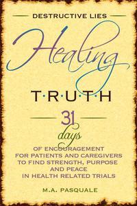 Destructive Lies, Healing Truth