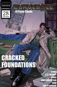 Curveball Issue 28: Cracked Foundations