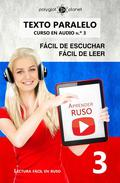Aprender ruso   Fácil de leer   Fácil de escuchar   Texto paralelo CURSO EN AUDIO n.º 3