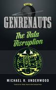 The Data Disruption: Genrenauts Episode Zero