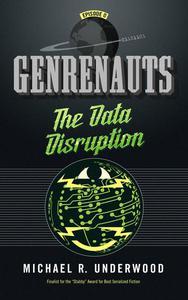 The Data Disruption: Genrenauts Episode Zero