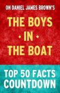The Boys in the Boat: Top 50 Facts Countdown