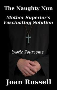 Mother Superior's Fascinating Solution