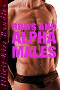 BBWs and Alpha Males (BBW/Alpha Erotica Bundle)