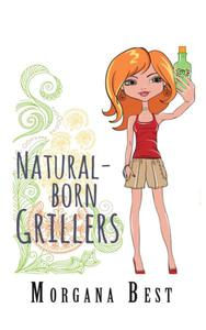 Natural-born Grillers (Cozy Mystery Series) (Women Sleuths), (Cozies - Other)