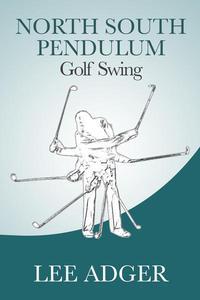 North-South Pendulum Golf Swing