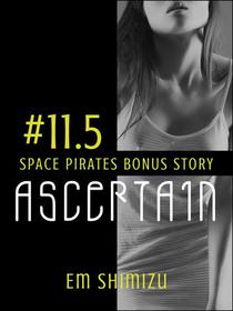 Ascertain: a Space Pirates bonus story