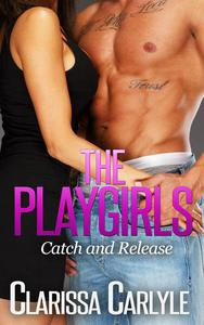 The Playgirls 1: Catch and Release