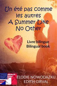 Un été pas comme les autres - A Summer Like No Other: Livre Bilingue - Bilingual Book (French English)