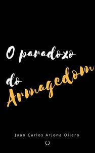 O paradoxo do Armagedom.