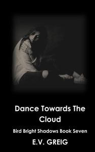 Dance Towards The Cloud