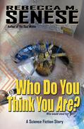 Who Do You Think You Are? A Science Fiction Story