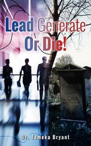 Lead Generate or Die!