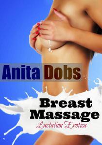 Breast Massage (Lactation Milk Maid Erotica)