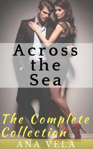 Across the Sea (The Complete Collection)