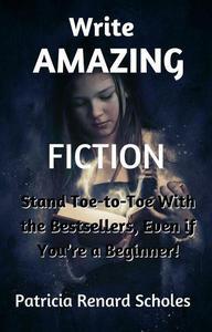 Write Amazing Fiction!