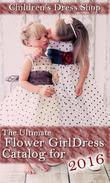 The Ultimate Flower Girl Dress Catelog for 2016: from The Children's Dress Shop