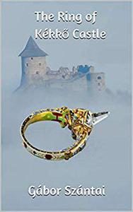 The Ring of Kékkő Castle
