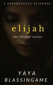 Elijah (The Locator, Book 2)