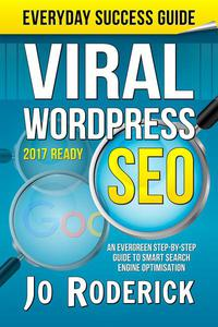 Viral WordPress SEO: An Evergreen Step-By-Step Guide to Smart Search Engine Optimisation.