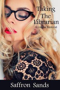 Taking the Librarian (Cougar Erotica)