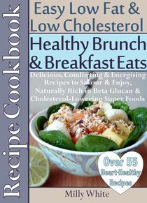 Healthy Brunch & Breakfast Eats Low Fat & Low Cholesterol Recipe Cookbook 55+ Heart Healthy Recipes