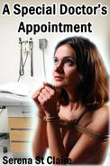 A Special Doctor's Appointment (Doctor Patient BDSM Erotica)