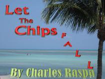 Let The Chips Fall