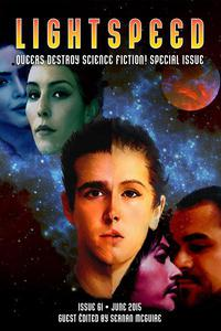 Lightspeed Magazine, Issue 61 (June 2015 - Queers Destroy Science Fiction! Special Issue)