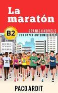 La maratón - Spanish Readers for Upper Intermediates (B2)