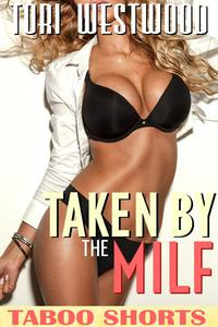 Taken By The MILF (Mature Cougar First Time Virgin Young Man Breeding Erotica)