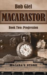Macarastor Book Two: Progression