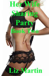 Her Wife Sharing Party 2