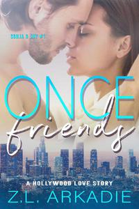 Once Friends, A Hollywood Love Story (Sonja & Jay, #1)