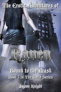The Erotic Adventures of Raven: Bound to the Mask