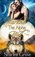 Marked By the Alpha Wolf Book Two